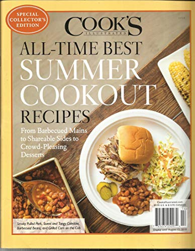 COOK'S ILLUSTRATED MAGAZINE, HALL-TIME BEST SUMMER COOKOUT RECIPES, SPECIAL COLLECTOR'S EDITION ISSUE, 2018 (SINGLE ISSUE MAGAZINE)