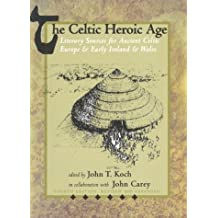The Celtic Heroic Age (Celtic Studies Publications) (Old Irish Edition)
