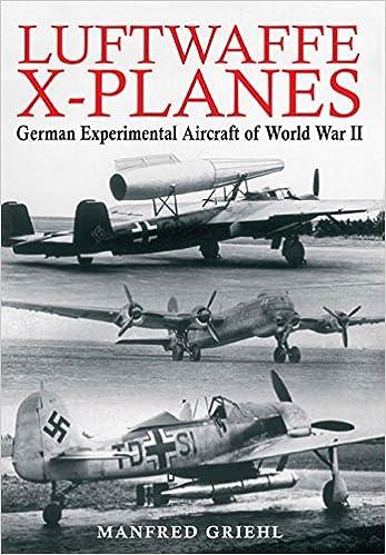 Luftwaffe X-planes: German Experimental Aircraft of World