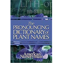 The Pronouncing Dictionary of Plant Names