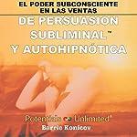 El Poder Subconsciente en las Ventas [Subconscious Sales Power] | Barrie Konicov