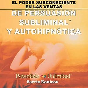 El Poder Subconsciente en las Ventas [Subconscious Sales Power] Audiobook