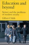 Education and Beyond, Gilbert Childs, 0863152198