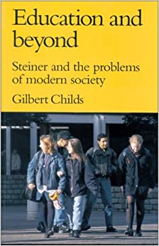 Book Education and Beyond: Steiner and the Problems of Modern Society