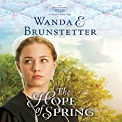 The Hope of Spring: The Discovery, Book 3 - A Lancaster County Saga | Wanda E. Brunstetter