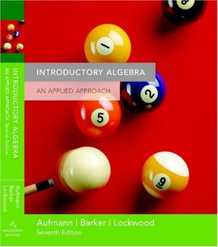 Introductory Algebra: An Applied Approach by Aufmann, Richard N. Published by Houghton Mifflin 7th (seventh) edition (2005) Paperback (Introductory Algebra An Applied Approach 7th Edition)