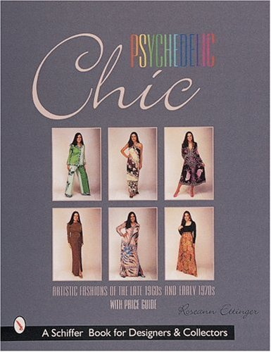 [Psychedelic Chic: Artistic Fashions of the Late 1960s & Early 1970s] (Seventies Fashion Costumes)