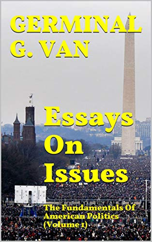 Sample Essay For High School Students Essays On Issues The Fundamentals Of American Politics Volume  The  Political Samples Of Essay Writing In English also English Language Essay Topics Essays On Issues The Fundamentals Of American Politics Volume   Business Essays