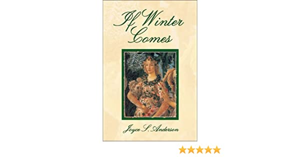 If Winter Comes: Joyce S. Anderson: 9781424123797: Amazon ...