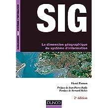 SIG - 2e éd. : La dimension géographique du système d'information (French Edition)