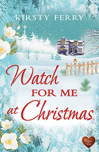 """Watch for Me at Christmas (Choc Lit) - A heartwarming, feel good Christmas romance to fall in love with (Hartsford Mysteries)"" av Kirsty Ferry"