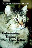 Understanding and Training Your Cat or Kitten, H. Ellen Whiteley, 0865345090