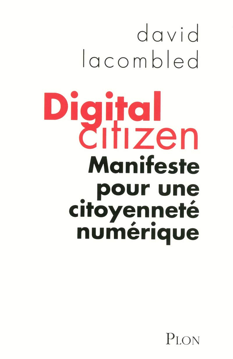 8bb630df6ebcb Digital citizen  David Lacombled  9782259220194  Amazon.com  Books