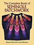 img - for The Complete Book of Seminole Patchwork (Dover Quilting) by Beverly Rush (2012-05-17) book / textbook / text book