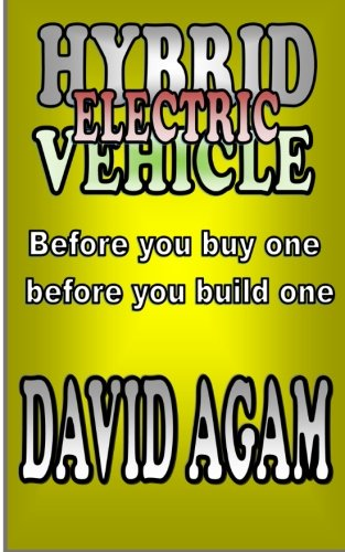Hybrid Electric vehicle: Before you buy one , before you build one