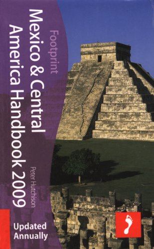 Mexico & Central America Handbook 2009, 17th: Tread Your Own Path (Footprint Central America & Mexico Handbook)
