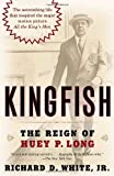 Kingfish: The Reign of Huey P. Long, Richard White, 0812973836