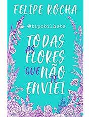 Todas as flores que não te enviei