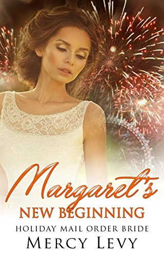 Margaret's New Beginning: Holiday Mail Order Bride