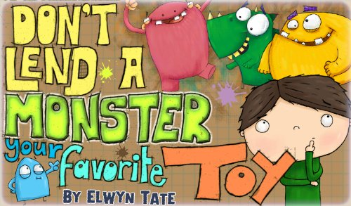 Don't Lend A Monster Your Favorite Toy (Children's picture book)