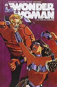 Wonder Woman, tome 4 : La voie du guerrier par Brian Azzarello