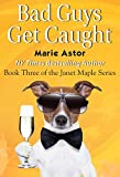 Bad Guys Get Caught (Janet Maple Series Book 3)