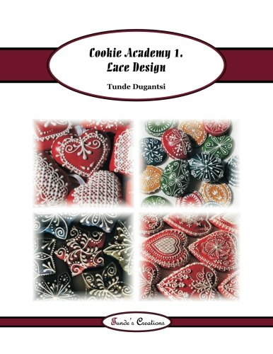 (Cookie Academy 1. - Lace Design (Tunde's Creations) (Volume 4) )