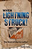 img - for When Lightning Struck!: The Story of Martin Luther book / textbook / text book