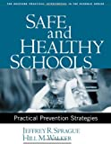 img - for Safe and Healthy Schools: Practical Prevention Strategies (The Guilford Practical Intervention in the Schools Series) book / textbook / text book
