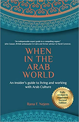 An Insiders Guide to Living and Working with Arab Culture When in the Arab World
