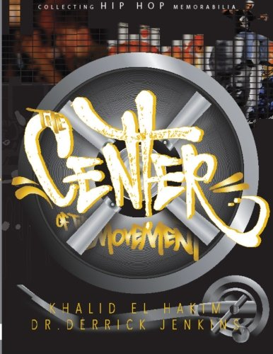 The Center of the Movement: Collecting Hip Hop Memorabilia PDF