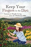 Keep Your Fingers in the Dirt, Dorothy Bowen, 1607913402
