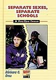 Separate Sexes, Separate Schools, Barbara C. Cruz, 0766013669