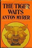 The Tiger Waits, Anton Myrer, 0393086720