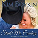 Steal Me, Cowboy Audiobook by Kim Boykin Narrated by Emily Cauldwell