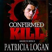 Confirmed Kill: The Assassins, Volume 2 | Patricia Logan