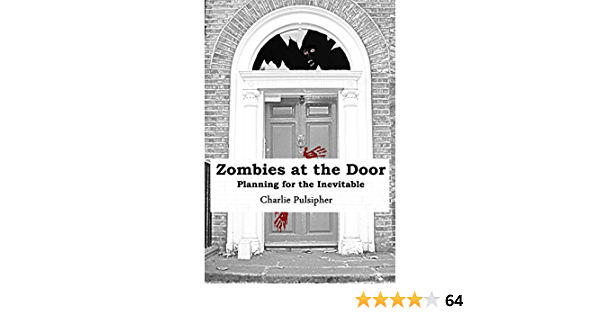 Zombies at the Door: Planning for the Inevitable