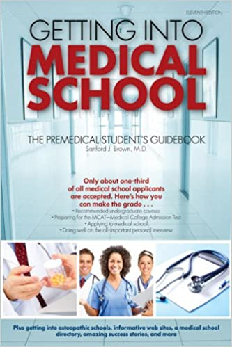 Getting Into Medical School: The Premedical Student's Guidebook ...