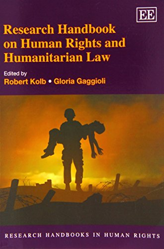 Research Handbook on Human Rights and Humanitarian Law (Research Handbooks in Human Rights series)(Elgar Original reference) ()