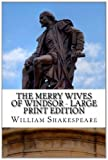 The Merry Wives of Windsor - Large Print Edition, William Shakespeare, 149538344X