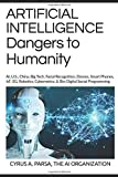 ARTIFICIAL INTELLIGENCE Dangers to Humanity: AI, U. S, China, Big Tech, Facial Recognition, Drones, Smart Phones, IoT…
