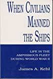 img - for When Civilians Manned the Ships: Life in the Amphibious Fleet During Wwii book / textbook / text book