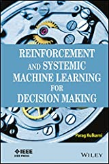 Reinforcement and Systemic Machine Learning for Decision Making Paperback