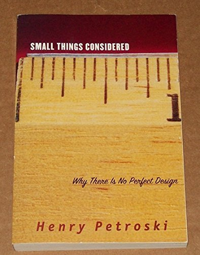Small Things Considered: Why There Is No Perfect Design (ISBN: 0965849376 / 0-9658493-7-6)