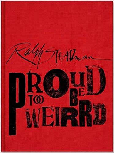 Ralph Steadman: Proud Too Be Weirrd