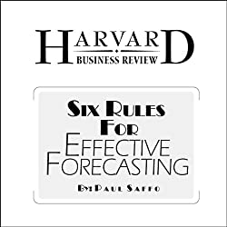 Six Rules for Effective Forecasting (Harvard Business Review)