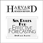 Six Rules for Effective Forecasting (Harvard Business Review) | Paul Saffo