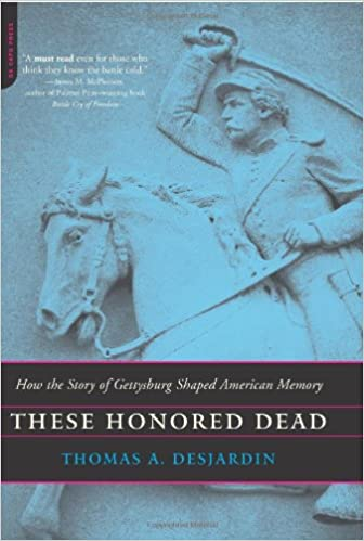 Book These Honored Dead: How The Story Of Gettysburg Shaped American Memory