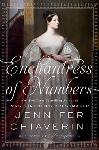 Enchantress of Numbers: A Novel of Ada Lovelace by [Chiaverini, Jennifer]