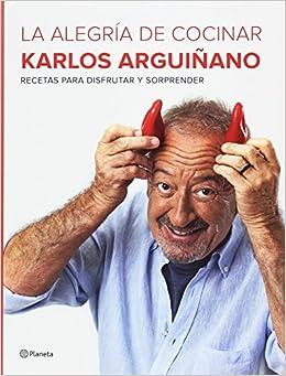 La alegría de cocinar: Amazon.es: Karlos Arguiñano: Libros